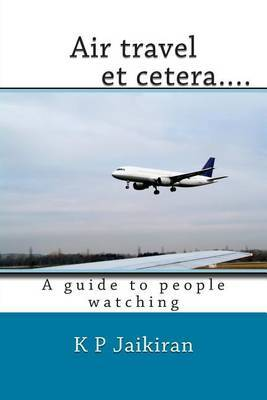 Air Travel Et Cetera....: A Guide to People Watching