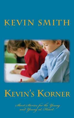 Kevins' Korner: Short Stories for the Young and Young at Heart