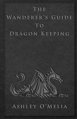 The Wanderer's Guide to Dragon Keeping