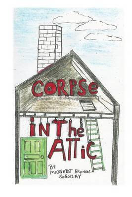 Corpse in the Attic