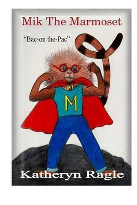 Mik the Marmoset: Bac-On The-Pac