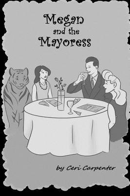 Megan and the Mayoress: A Spirit Guide, a Ghost Tiger and One Scary Mother!