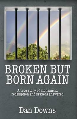 Broken But Born Again