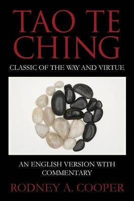 Tao Te Ching: Classic of the Way and Virtue