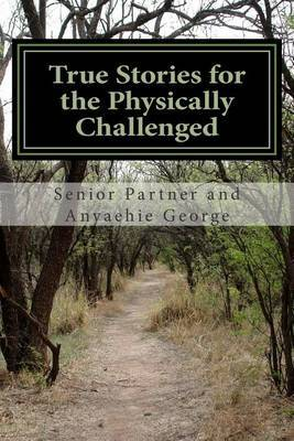 True Stories for the Physically Challenged: Everybody Is Able