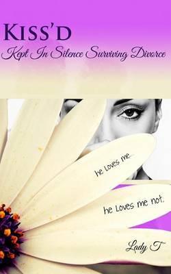 Kiss'd: Kept in Silence Surviving Divorce