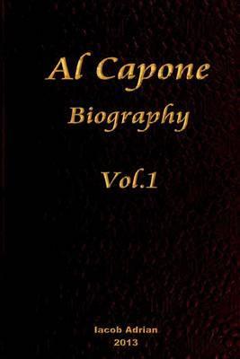 Al Capone Biography Vol.1