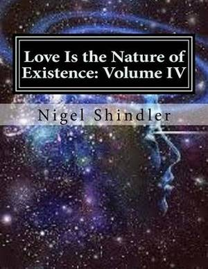 Love Is the Nature of Existence: Volume IV: The Creator