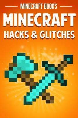 Minecraft Hacks & Glitches
