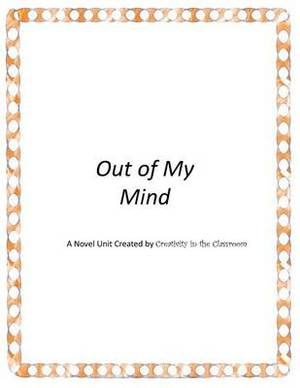 Out of My Mind: A Novel Unit Created by Creativity in the Classroom