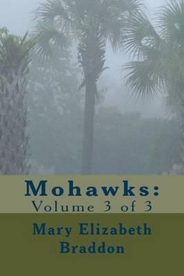 Mohawks: Volume 3 of 3
