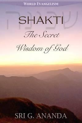 Shakti: The Secret Wisdom of God