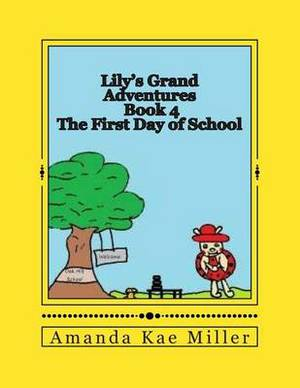 Lily's Grand Adventures: The First Day of School