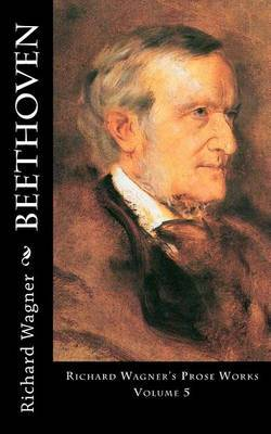 Beethoven: Actors and Singers Richard Wagner's Prose Works Volume 5