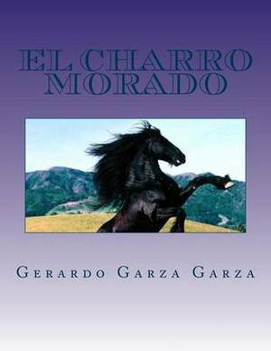 El Charro Morado: (Comedia Teatral)
