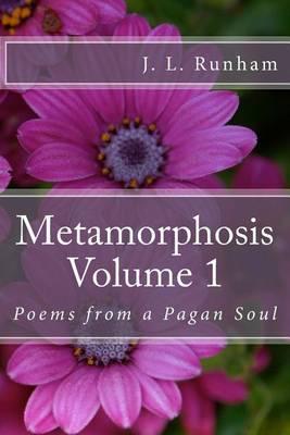 Metamorphosis Volume 1: Poems from a Pagan Soul
