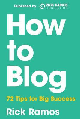 How to Blog: 70 Tips for Big Success