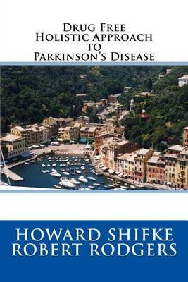 Drug Free Holistic Approach to Parkinson's Disease