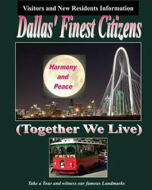 Dallas' Finest Citizens: (Together We Live)