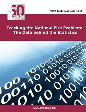 Tracking the National Fire Problem: The Data Behind the Statistics