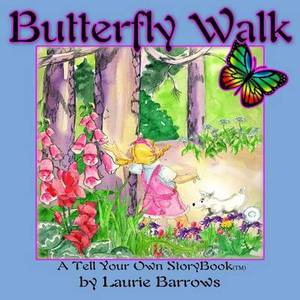 Butterfly Walk: A Tell Your Own Storybook