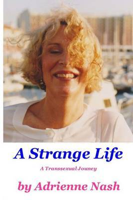 A Strange Life: A Transsexual Journey