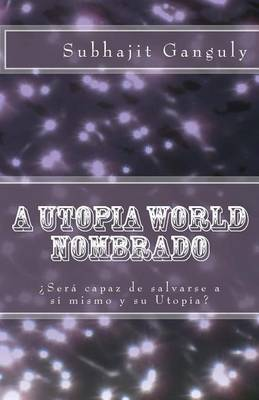 A Utopia World Nombrado: Spanish Edition