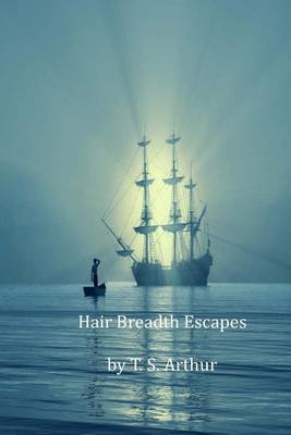 Hair Breadth Escapes