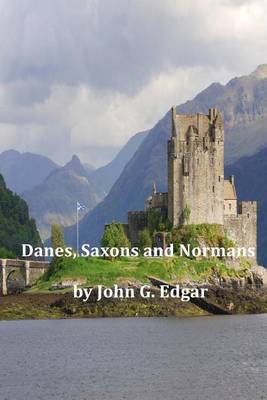 Danes, Saxons and Normans