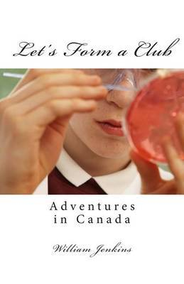 Let's Form a Club: Adventures in Canada