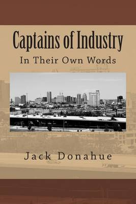 Captains of Industry: In Their Own Words