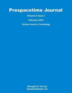 Prespacetime Journal Volume 5 Issue 2: Various Issues in Cosmology
