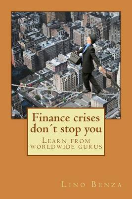 Finance Crises Dont Stop You: Learn from Worldwide Gurus