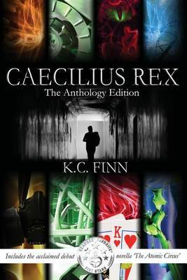 Caecilius Rex: The Anthology Edition