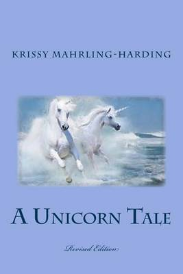 A Unicorn Tale: (Revised Edition)