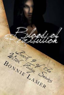 Blood of Retribution: Book 9 of the Witch Fairy Series