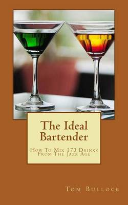 The Ideal Bartender: How to Mix Drinks from the Jazz Age