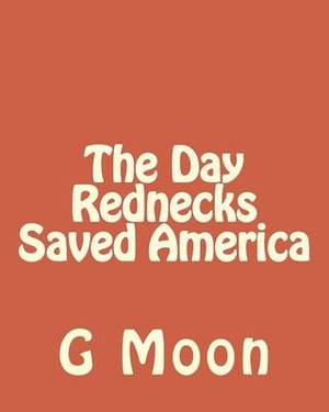 The Day Rednecks Saved America