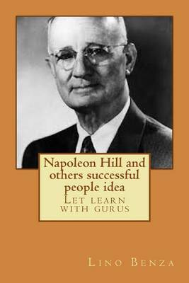 Napoleon Hill and Others Successful People Idea: Let Learn with Gurus