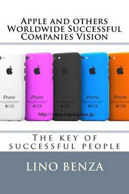 Apple and Others Worldwide Successful Companies Vision: The Key of Successful People