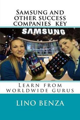 Samsung and Other Success Companies Key: Learn from Worldwide Gurus