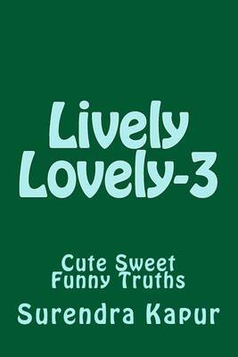 Lively Lovely - 3: Cute Sweet Funny Truths