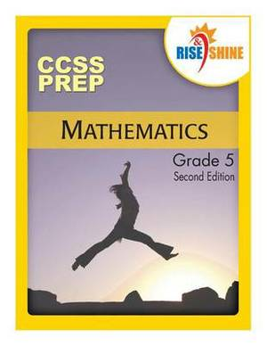 Rise & Shine Ccss Prep Grade 5 Mathematics