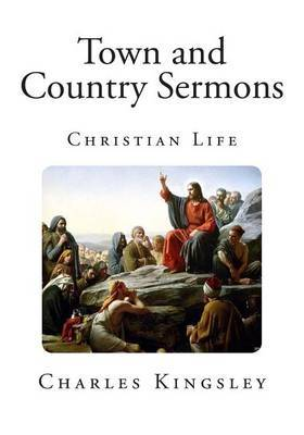 Town and Country Sermons: Christian Life