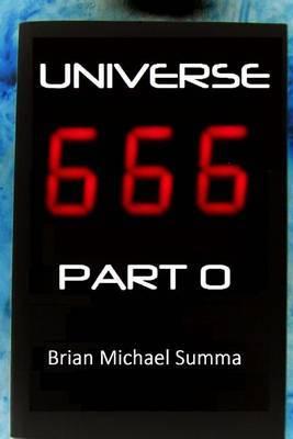 Universe 666 Part 0