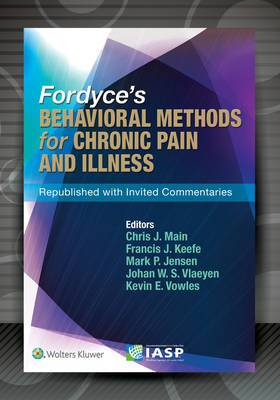Fordyce's Behavioral Methods for Chronic Pain and Illness: Republished with Invited Commentaries