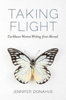 Taking Flight: Caribbean Women Writing from Abroad