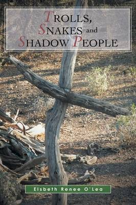 Trolls, Snakes and Shadow People