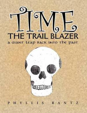 Time the Trail Blazer: A Giant Leap Back Into the Past