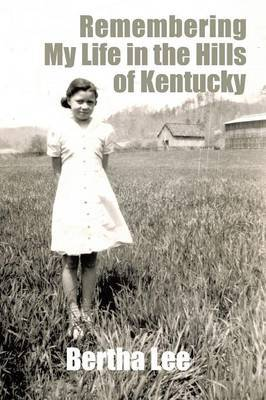 Remembering My Life in the Hills of Kentucky
